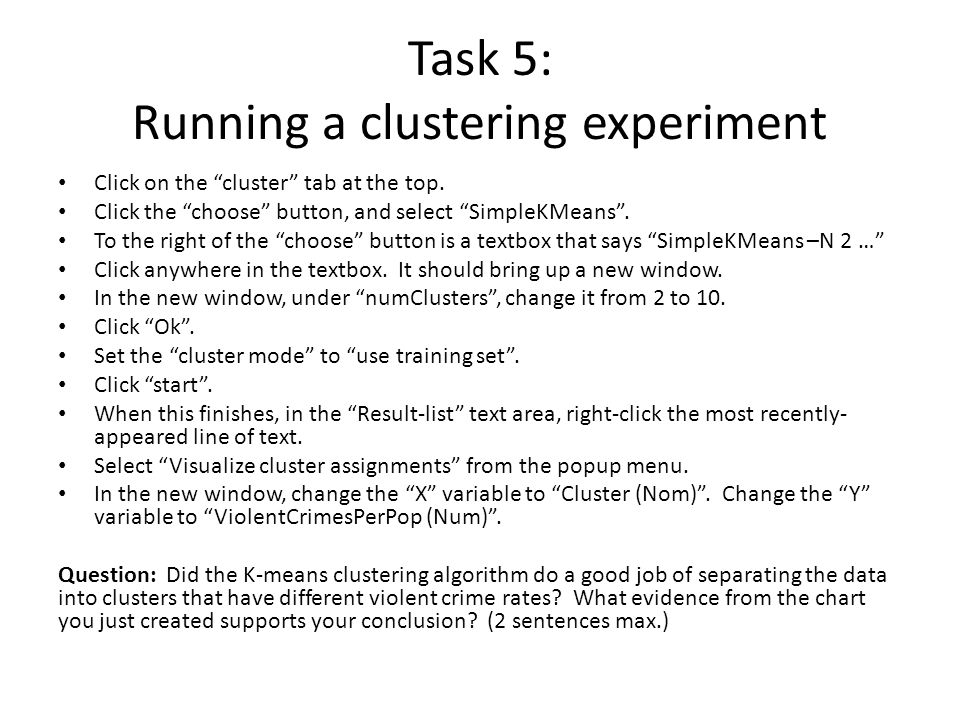 Task 5: Running a clustering experiment