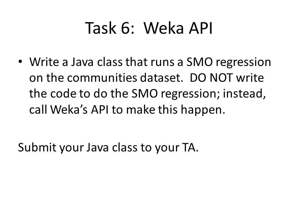 Task 6: Weka API