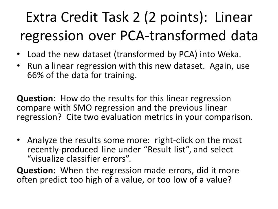 Extra Credit Task 2 (2 points): Linear regression over PCA-transformed data