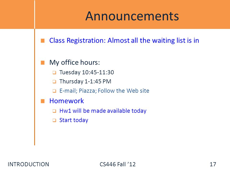 Announcements Class Registration: Almost all the waiting list is in