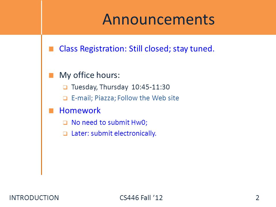 Announcements Class Registration: Still closed; stay tuned.