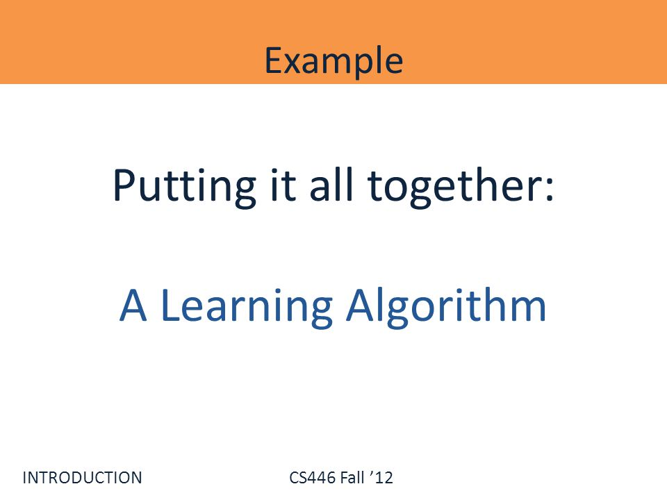 Putting it all together: A Learning Algorithm