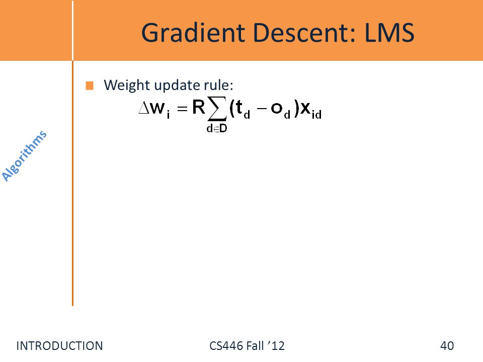 Gradient Descent: LMS Weight update rule: Algorithms