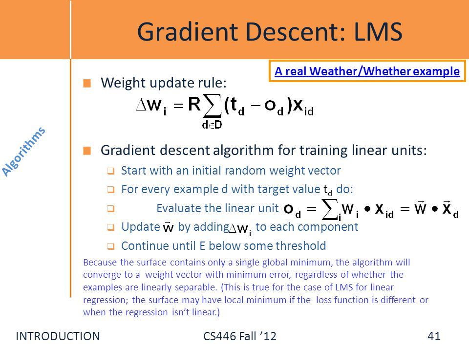 Gradient Descent: LMS Weight update rule: