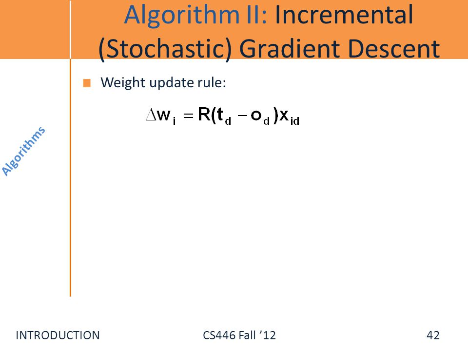 Algorithm II: Incremental (Stochastic) Gradient Descent