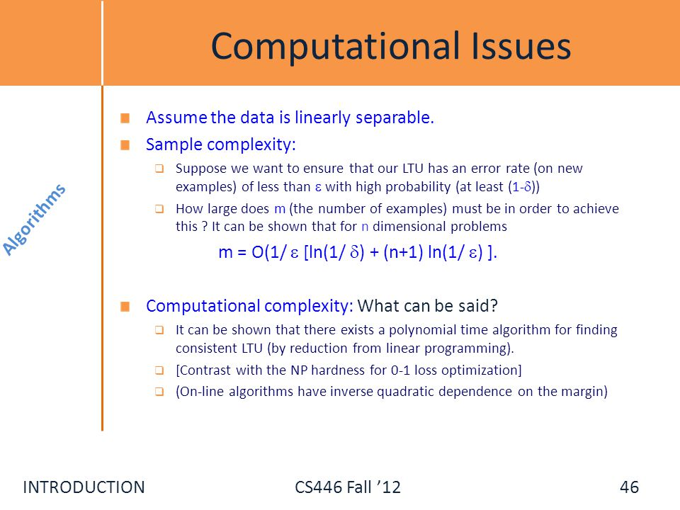 Computational Issues Assume the data is linearly separable.