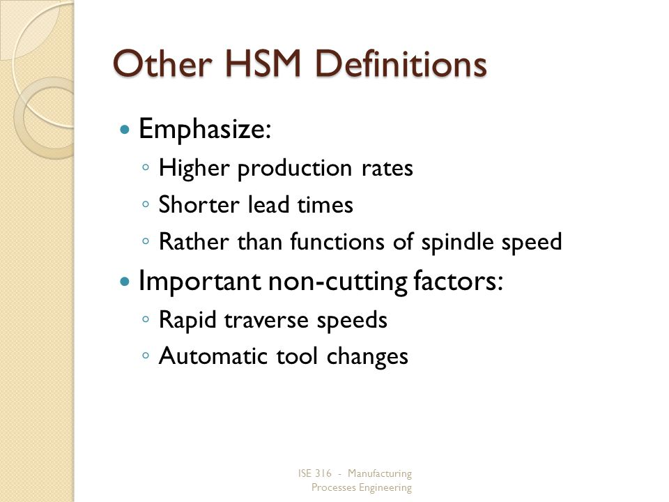 Other HSM Definitions Emphasize: Important non-cutting factors: