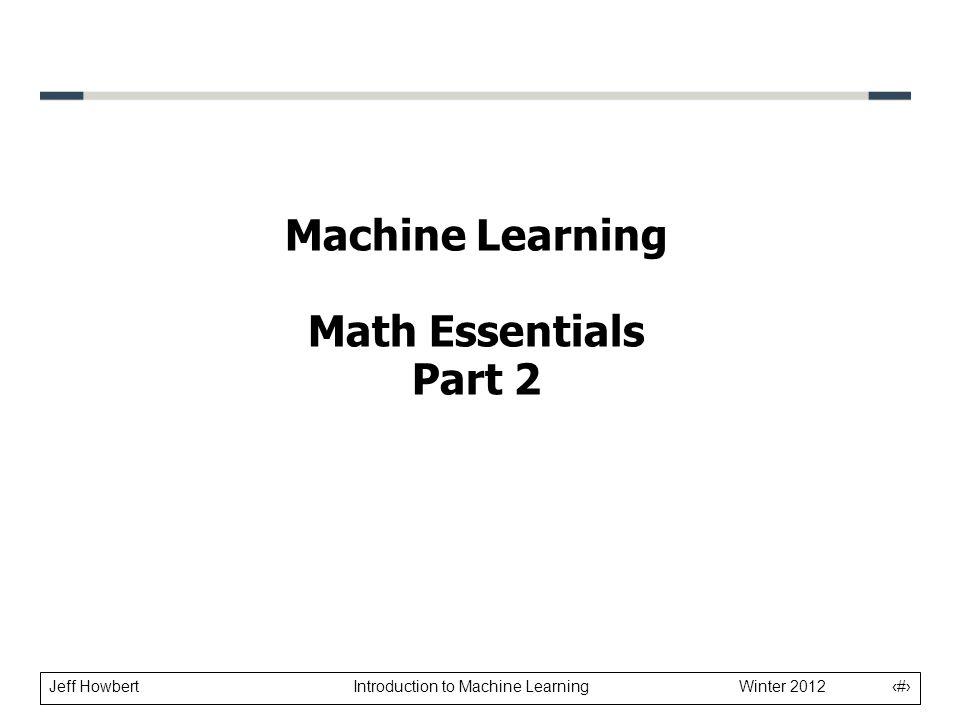 Machine Learning Math Essentials Part 2