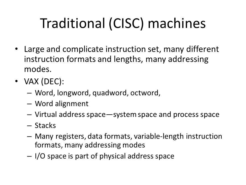 Traditional (CISC) machines