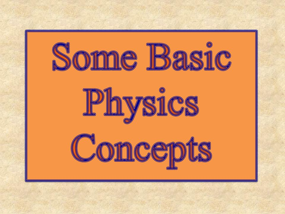 Some Basic Physics Concepts