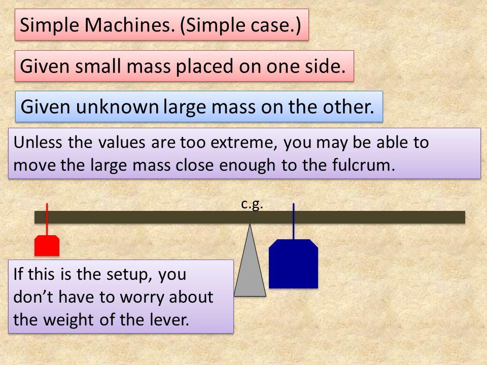 Simple Machines. (Simple case.)