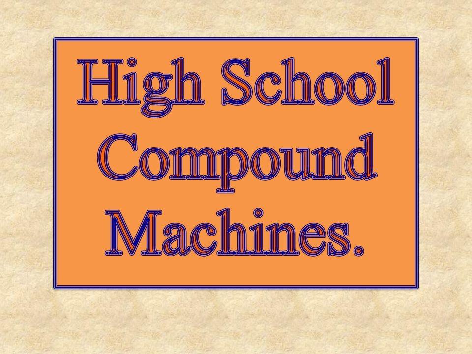 High School Compound Machines.