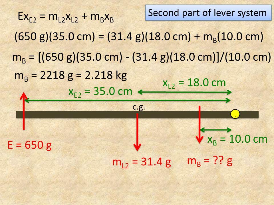 (650 g)(35.0 cm) = (31.4 g)(18.0 cm) + mB(10.0 cm)