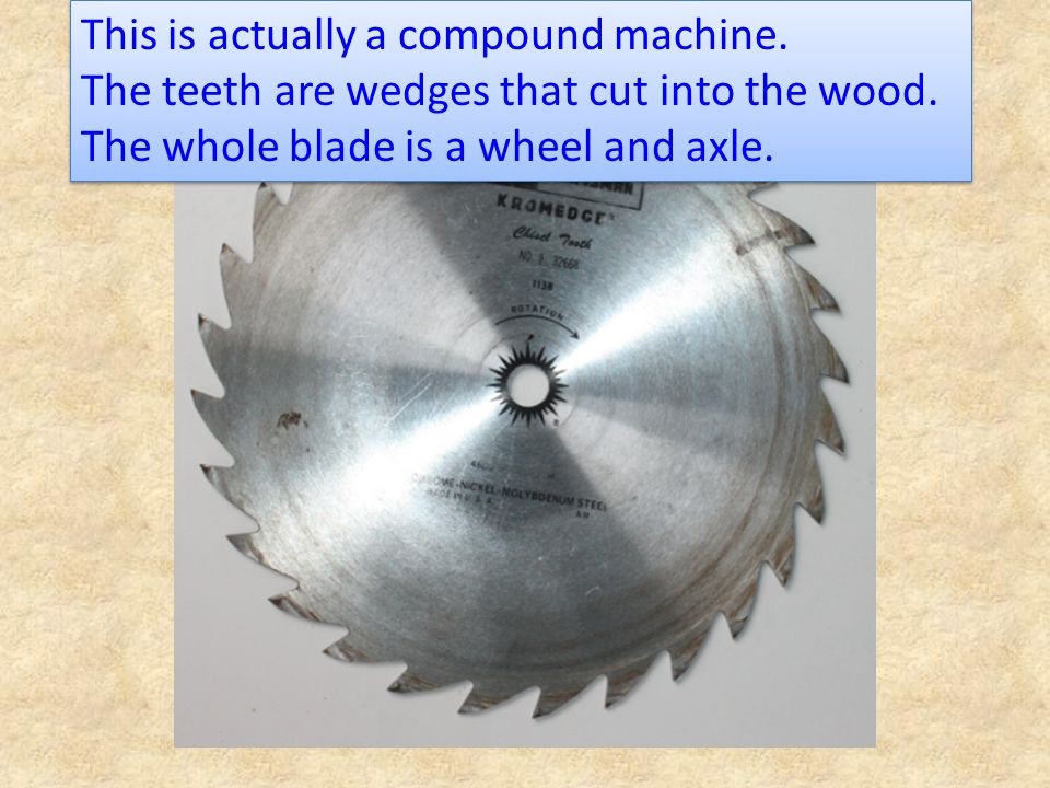 This is actually a compound machine.
