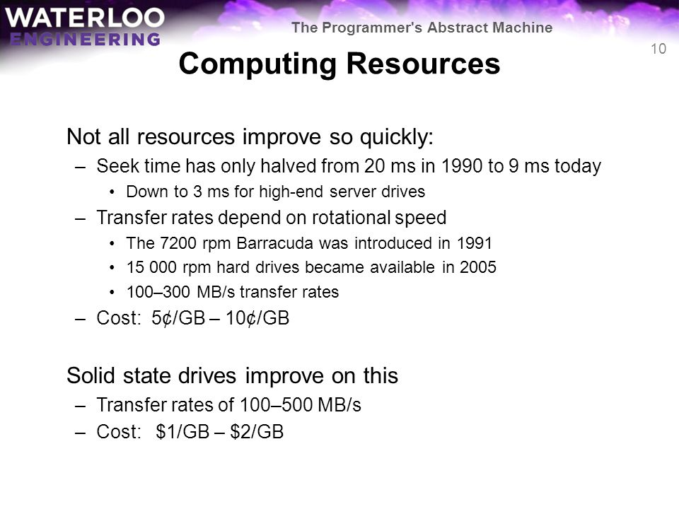 Computing Resources Not all resources improve so quickly: