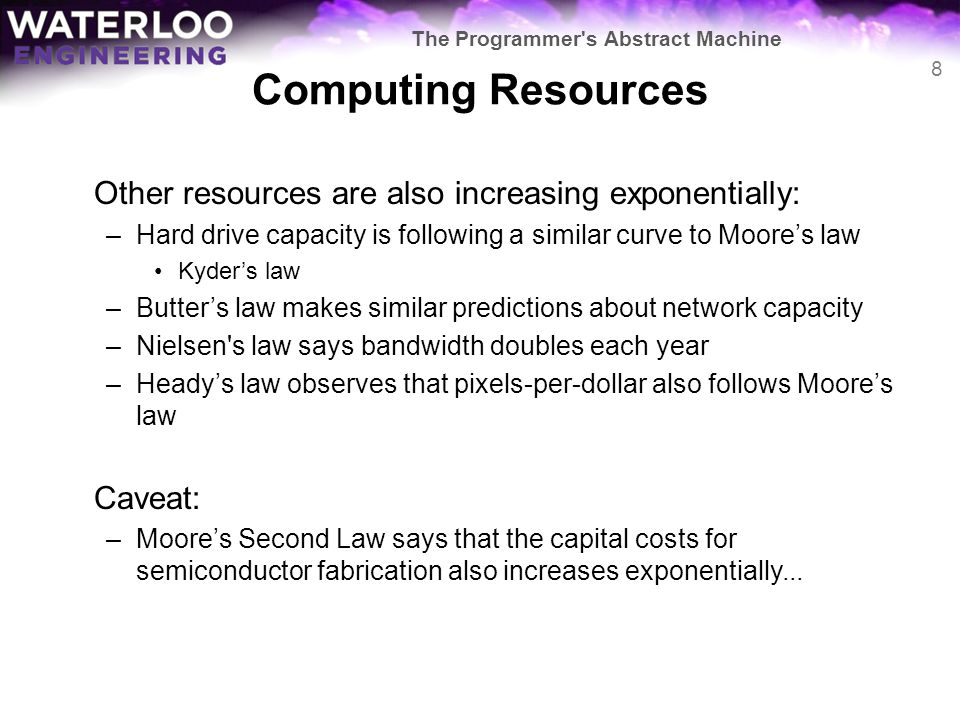 Computing Resources Other resources are also increasing exponentially: