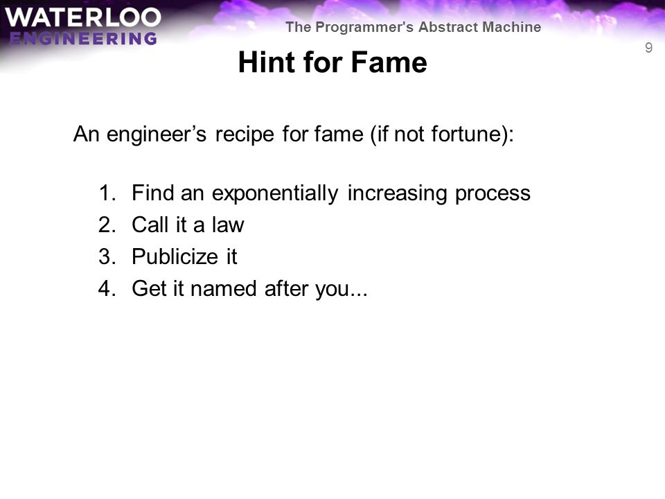 Hint for Fame An engineer's recipe for fame (if not fortune):