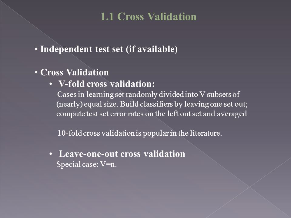 1.1 Cross Validation Independent test set (if available)