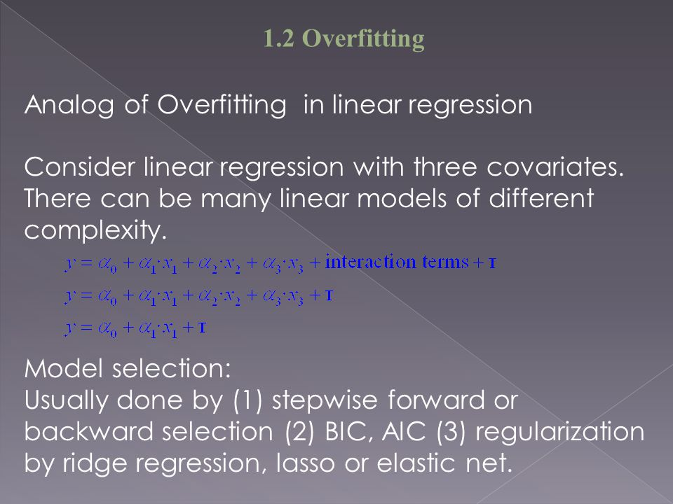 1.2 Overfitting Analog of Overfitting in linear regression. Consider linear regression with three covariates.