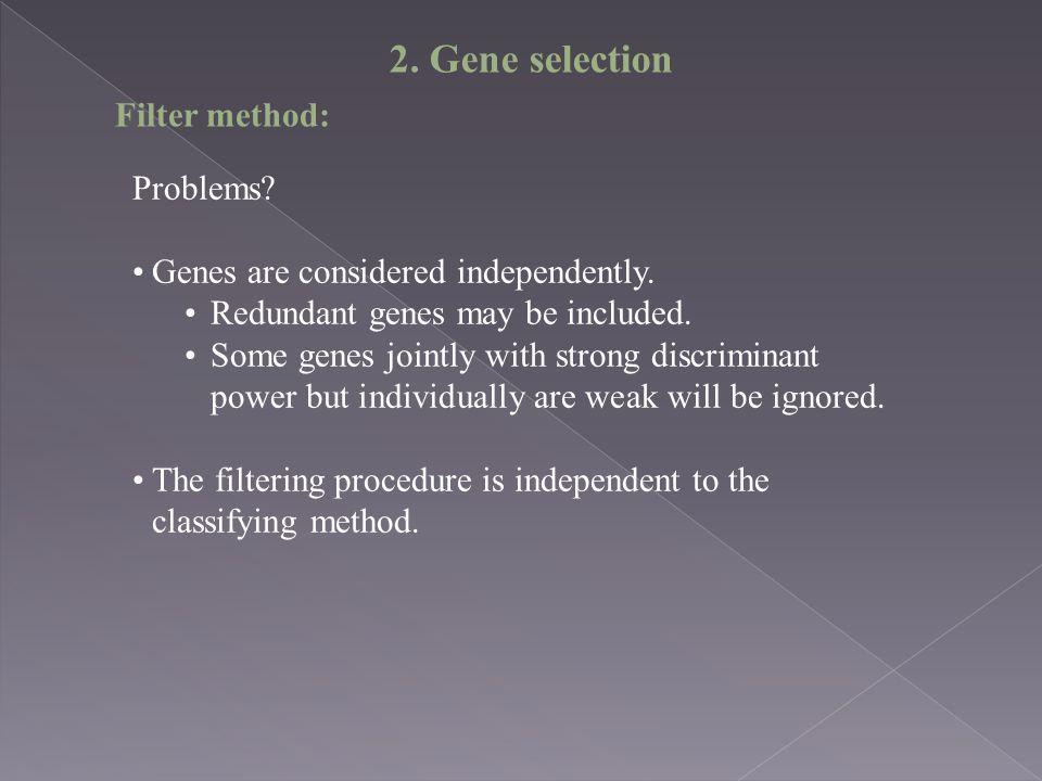 2. Gene selection Filter method: Problems