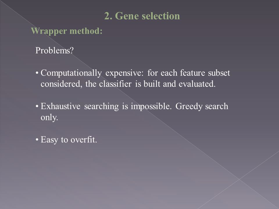 2. Gene selection Wrapper method: Problems