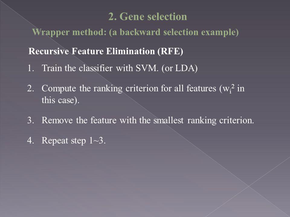 2. Gene selection Wrapper method: (a backward selection example)