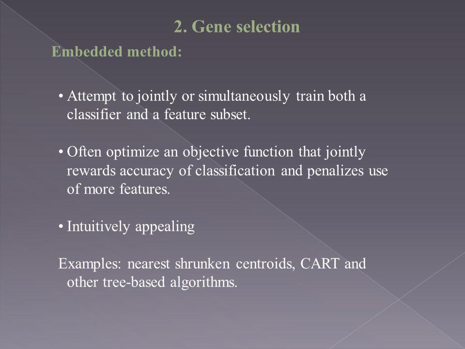 2. Gene selection Embedded method: