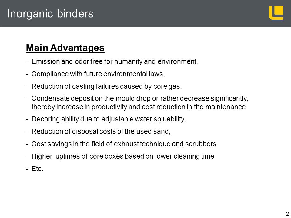 Inorganic binders Main Advantages