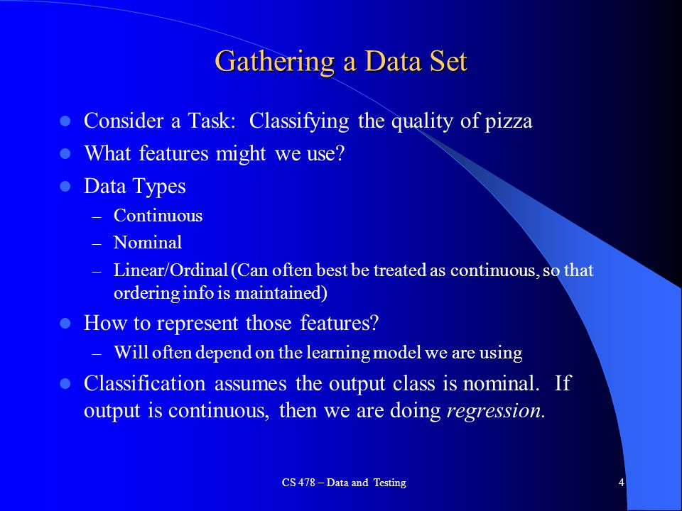 Gathering a Data Set Consider a Task: Classifying the quality of pizza