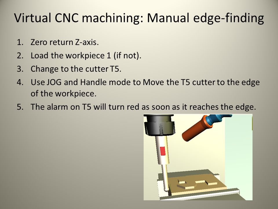 Virtual CNC machining: Manual edge-finding