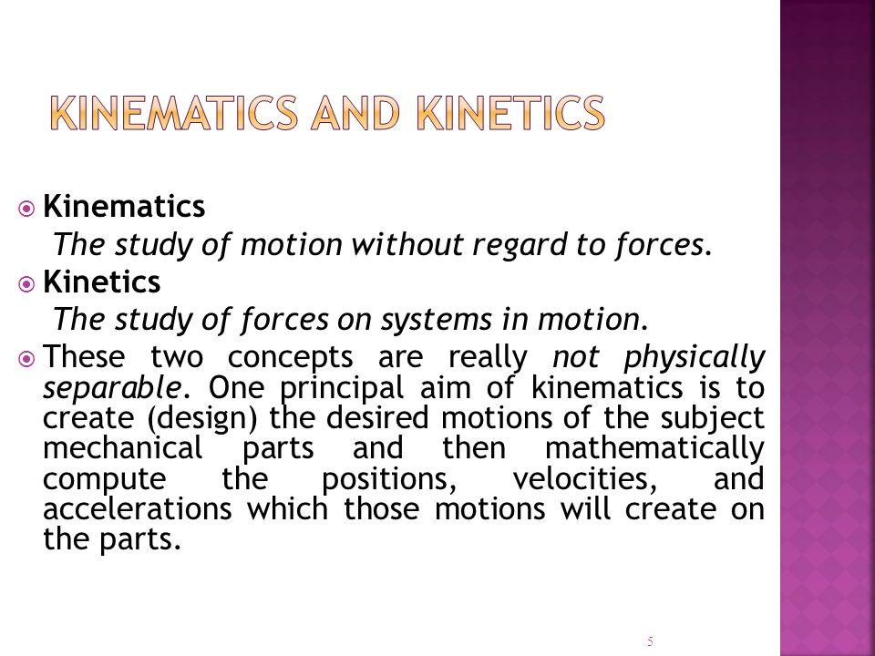 Kinematics and Kinetics