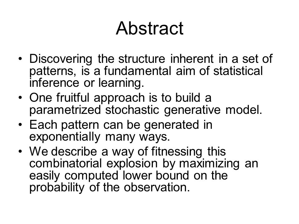 Abstract Discovering the structure inherent in a set of patterns, is a fundamental aim of statistical inference or learning.