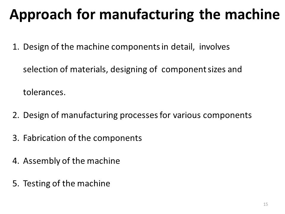 Approach for manufacturing the machine