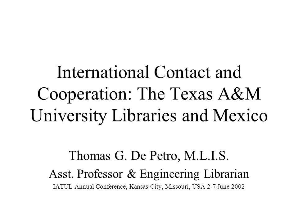 International Contact and Cooperation: The Texas A&M University Libraries and Mexico