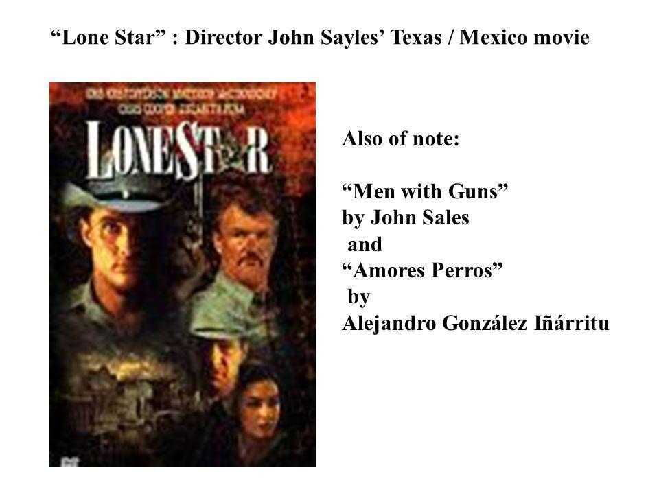 Lone Star : Director John Sayles' Texas / Mexico movie