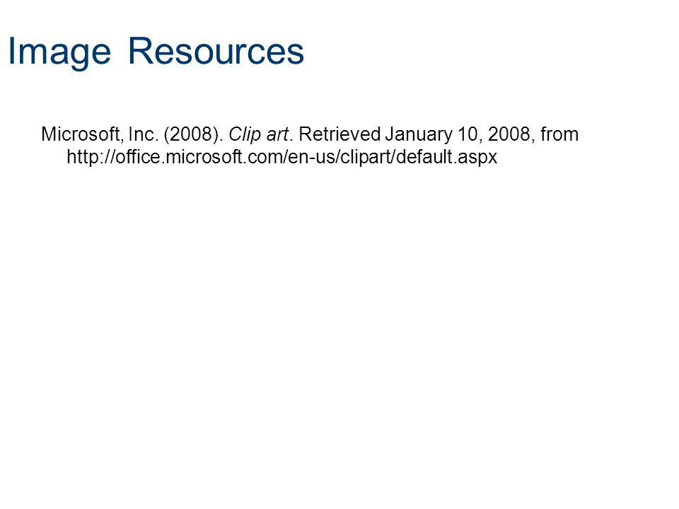 Image Resources Microsoft, Inc. (2008). Clip art.
