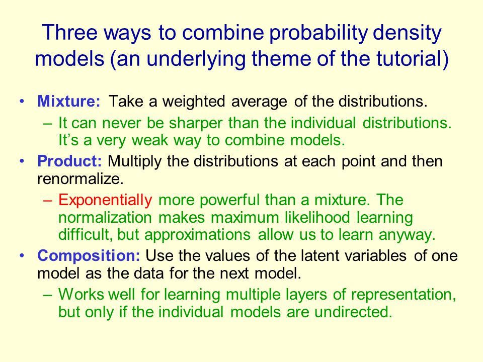 Three ways to combine probability density models (an underlying theme of the tutorial)