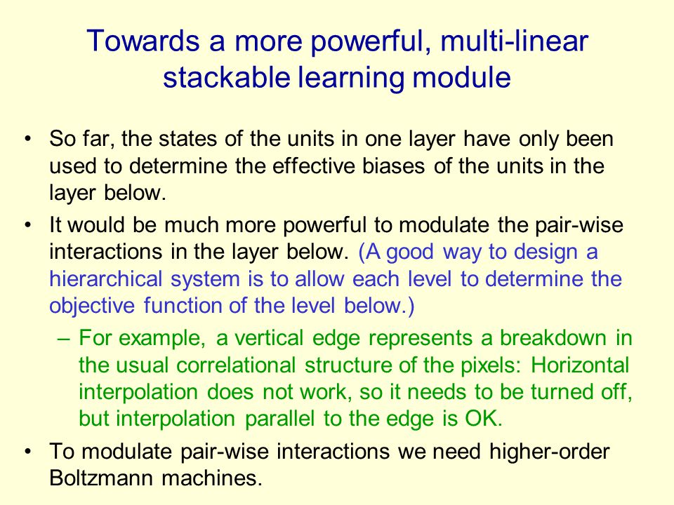 Towards a more powerful, multi-linear stackable learning module