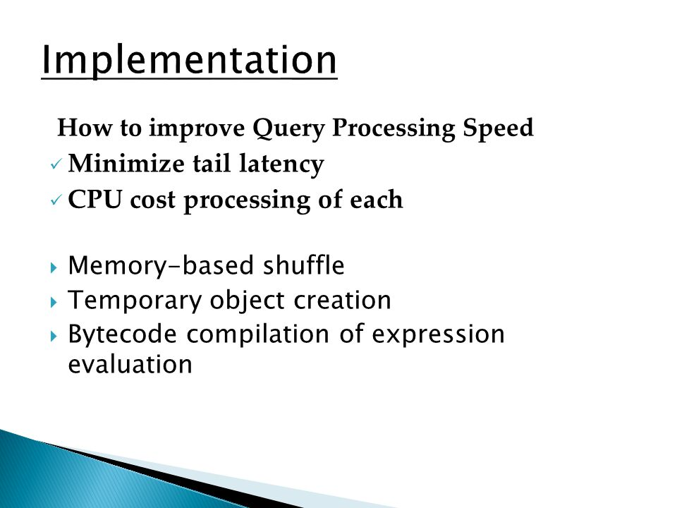 Implementation Minimize tail latency CPU cost processing of each