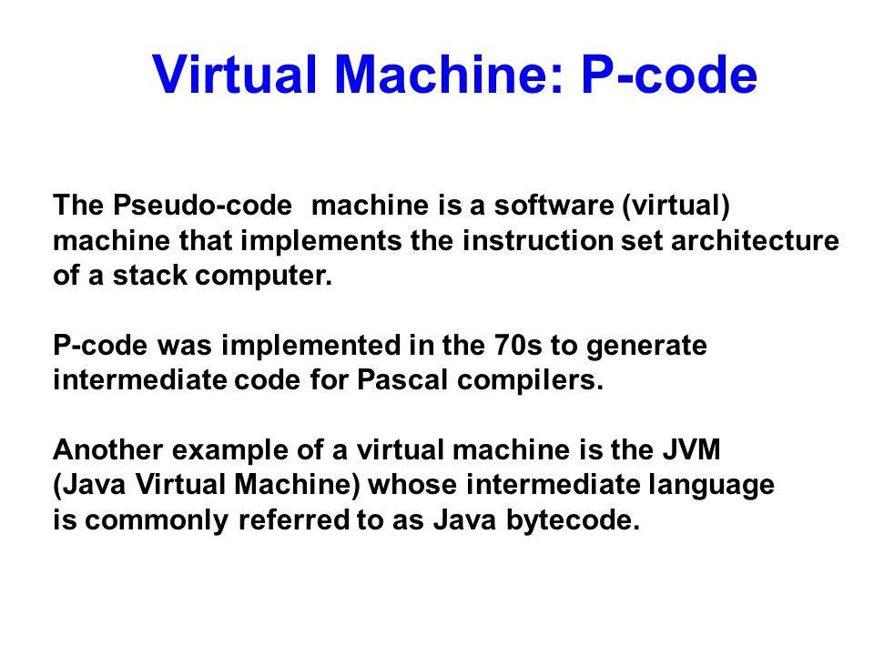 Virtual Machine: P-code