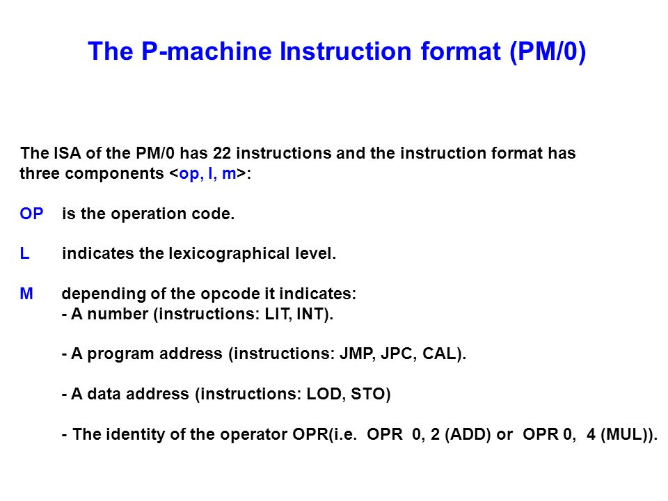 The P-machine Instruction format (PM/0)