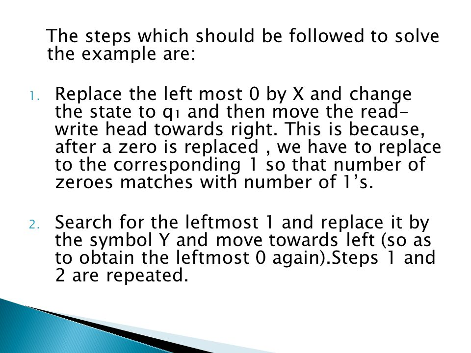 The steps which should be followed to solve the example are: