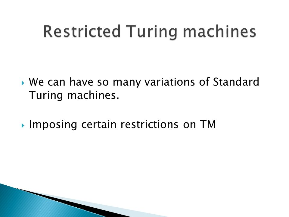 Restricted Turing machines