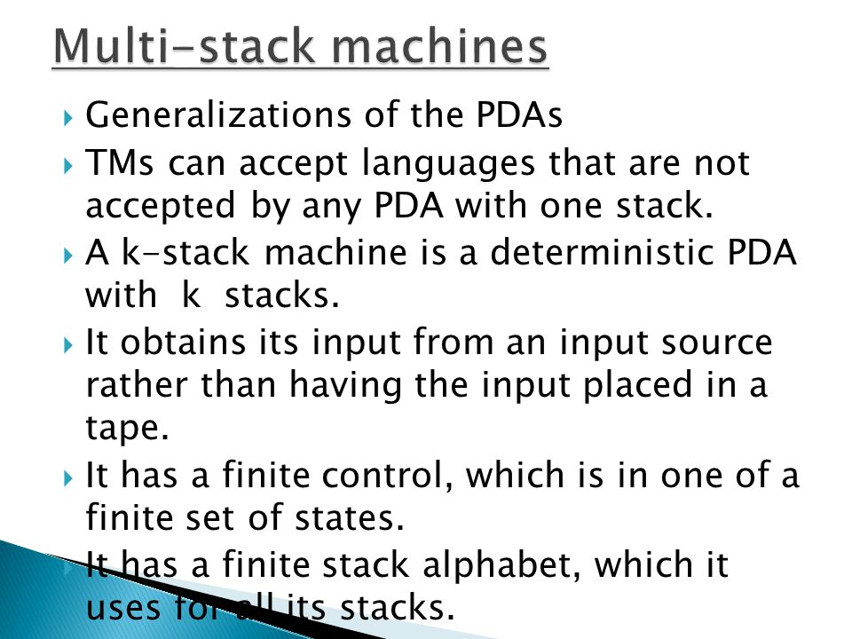 Multi-stack machines Generalizations of the PDAs