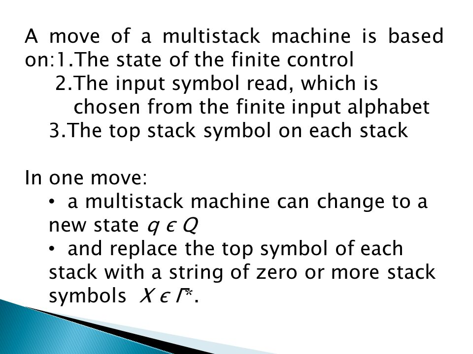 A move of a multistack machine is based on:1