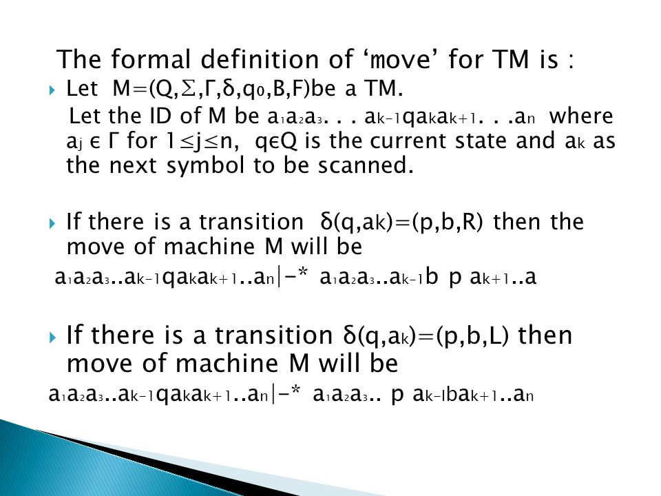 The formal definition of 'move' for TM is :