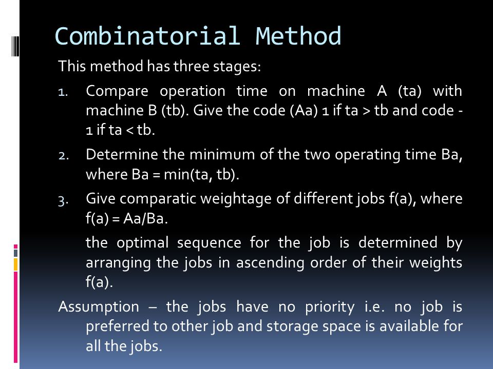 Combinatorial Method This method has three stages: