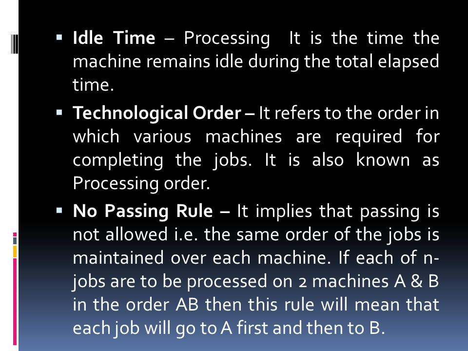 Idle Time – Processing It is the time the machine remains idle during the total elapsed time.