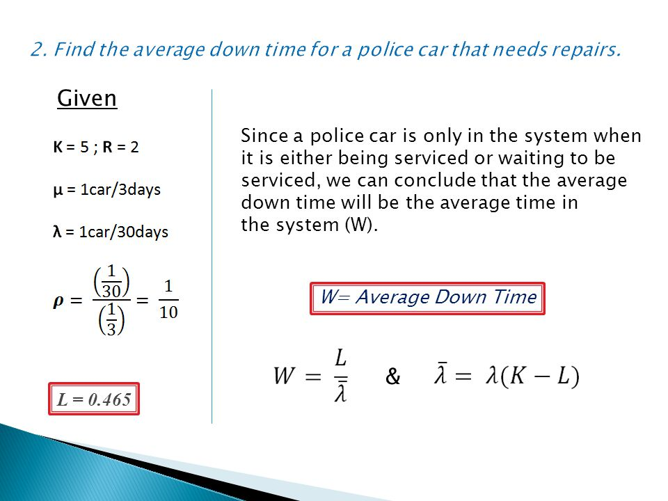 2. Find the average down time for a police car that needs repairs.