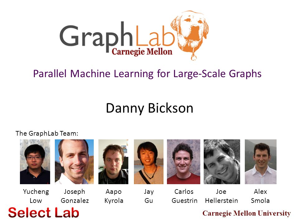 Danny Bickson Parallel Machine Learning for Large-Scale Graphs